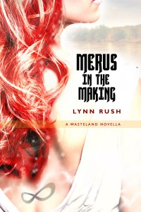 Merus in the Making_LynnRush